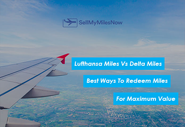 Lufthansa Miles Vs Delta Miles: Best Ways To Redeem Miles For Maximum Value